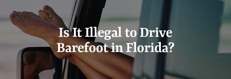 Is it Illegal to Drive Barefoot in Florida