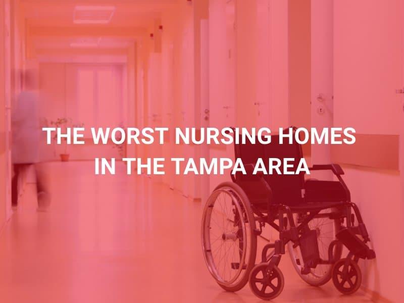 Worst Nursing homes in Tampa